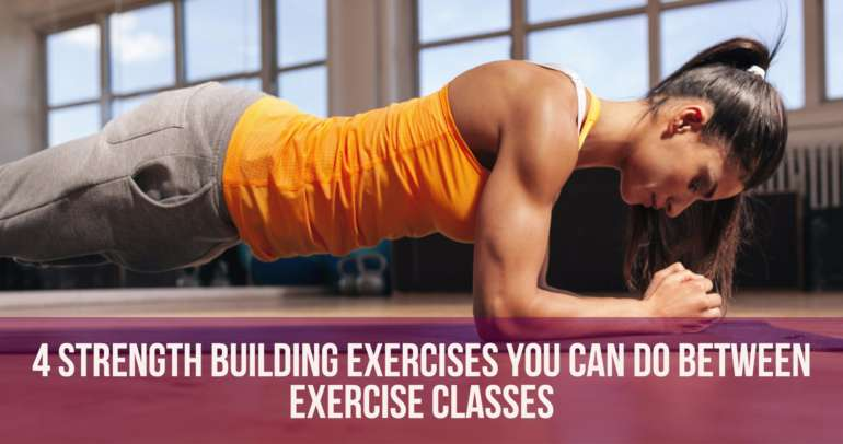 Four strength building exercises you can do between classes